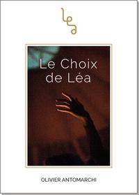 Olivier Antomarchi - Le choix de Léa.