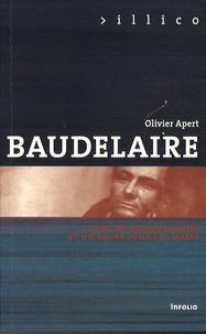 Olivier Apert - Baudelaire - Etre  un grand homme et un saint pour soi-même.