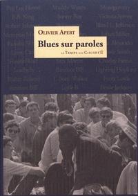 Olivier Apert - Blues sur paroles - Une histoire originale du blues depuis 1920 par le texte même.