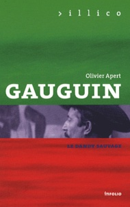 Olivier Apert - Gauguin - Le Dandy savage.