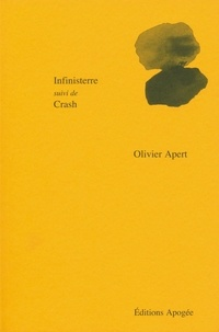 Olivier Apert - Infinisterre - Suivi de Crash.