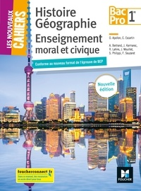 Olivier Apollon et Christophe Escartin - Histoire Géographie Enseignement moral et civique 1re Bac Pro Les nouveaux cahiers.
