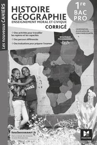 Olivier Apollon et Christophe Escartin - Histoire Géographie Enseignement moral et civique 1re Bac Pro Les nouveaux cahiers - Corrigé.