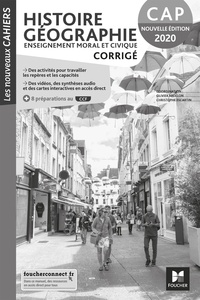 Olivier Apollon et Christophe Escartin - Histoire Géographie Enseignement moral et civique CAP Les nouveaux cahiers - Corrigé.