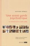 Olivier Apprill - Une avant-garde psychiatrique - Le moment Gtpsi (1960-1966).