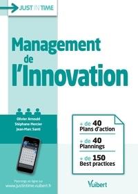 Olivier Arnould et Stéphane Mercier - Management de l'innovation - + de 40 plans d'action + de 40 plannings+ de 160 best practices.