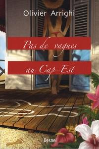 Olivier Arrighi - Pas de vagues au Cap-Est.