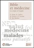Olivier Artus et Bruno Cadoré - Bible et médecine - Le corps et l'esprit.
