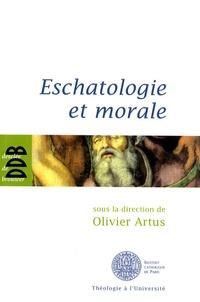 Olivier Artus - Eschatologie et morale.
