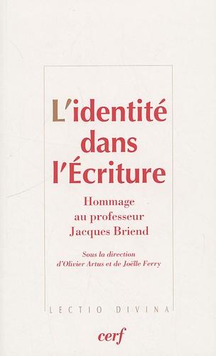 Olivier Artus et Joëlle Ferry - L'identité dans l'Ecriture - Hommage au professeur Jacques Briend.