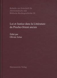 Olivier Artus - Loi et Justice dans la Littérature du Proche-Orient ancien.