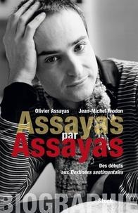 Olivier Assayas et Jean-Michel Frodon - Assayas par Assayas - Des débuts aux Destinées sentimentales.