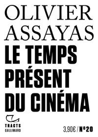 Olivier Assayas - Le temps présent du cinéma.
