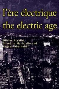 Olivier Asselin et Silvestra Mariniello - L'Ère électrique - The Electric Age - Ere electrique - The Electric Age.
