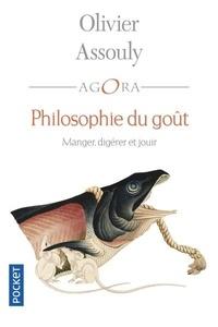 Olivier Assouly - Philosophie du goût - Manger, digérer et jouir.