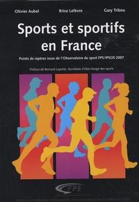 Olivier Aubel et Brice Lefèvre - Sports et sportifs en France - Points de repères issus de l'Observatoire du sport FPS/IPSOS 2007.