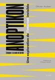 Olivier Auber - Anoptikon : une exploration de l'internet invisible - Echapper à la main de Darwin.