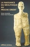 Olivier Aurenche - La naissance du Néolithique au Proche-Orient ou Le paradis perdu.