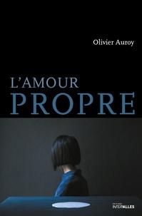 Olivier Auroy - L'amour propre.