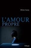 Olivier Auroy - L'Amour propre - Thriller.