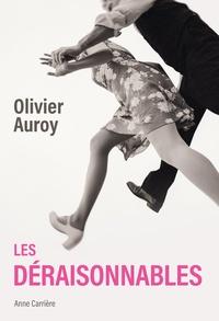 Olivier Auroy - Les déraisonnables.