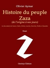 Olivier Aymar - Histoire du peuple Zaza - (de l'origine à nos jours).