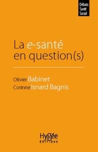 Olivier Babinet et Corinne Isnard-Bagnis - La e-santé en question(s).