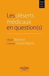 Olivier Babinet et Corinne Isnard Bagnis - Les déserts médicaux en question(s).