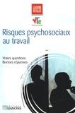 Olivier Bachelard et Jacky Billon Grand - Risques psychosociaux au travail - Vraies questions, Bonnes réponses.