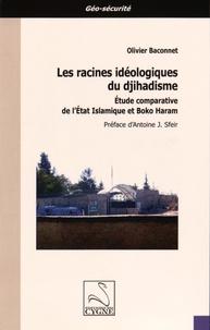 Olivier Baconnet - Les racines idéologiques du djihadisme - Etude comparative de l'Etat islamique et Boko Haram.