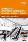 Olivier Badot et Dominique Moreno - Commerce et urbanisme commercial - Les grands enjeux de demain.