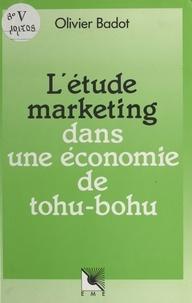Olivier Badot - L'étude marketing dans une économie de tohu-bohu.