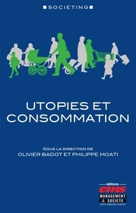 Olivier Badot et Philippe Moati - Utopies et consommation.