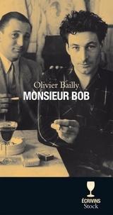 Olivier Bailly - Monsieur Bob.