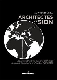 Architectes de Sion - La conception par les sionistes allemands de la colonisation juive en Palestine (1896-1919).pdf