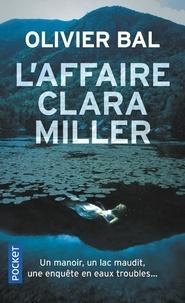 Olivier Bal - L'Affaire Clara Miller.