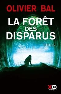 Olivier Bal - La forêt des disparus.