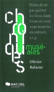 Olivier Balazuc - Prière de ne pas quitter les lieux dans l'état où vous vous trouviez en entrant, SVP.