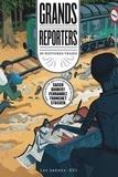 Olivier Balez et Pierre Christin - Grands reporters - 20 histoires vraies.