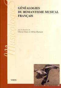 Olivier Bara et Alban Ramaut - Généalogies du romantisme musical français.