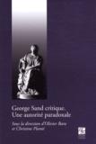 Olivier Bara et Christine Planté - George Sand critique - Une autorité paradoxale.