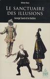 Olivier Bara - Le sanctuaire des illusions - George Sand et le théâtre.