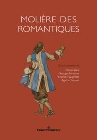 Olivier Bara et Georges Forestier - Molière des Romantiques.