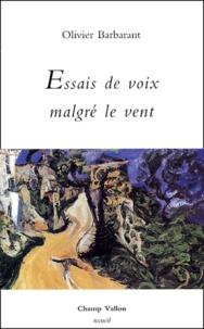 Olivier Barbarant - Essais de voix malgré le vent.