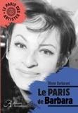 Olivier Barbarant - Le Paris de Barbara.