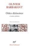 Olivier Barbarant - Odes dérisoires et autres poèmes.