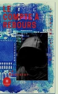 Olivier Barbotin - Le compte à rebours.