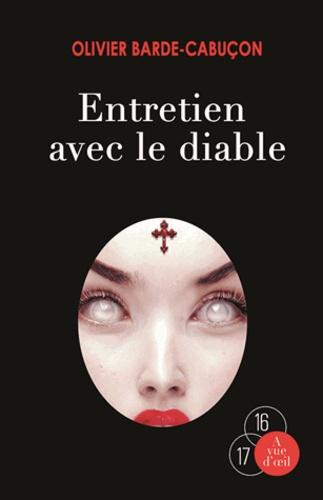 Olivier Barde-Cabuçon - Entretien avec le diable.