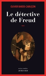 Amazon book downloader téléchargement gratuit Le détective de Freud (Litterature Francaise) 9782330086480 par Olivier Barde-Cabuçon FB2 PDF MOBI