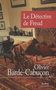 Téléchargez le livre électronique français gratuit Le Détective de Freud par Olivier Barde-Cabuçon